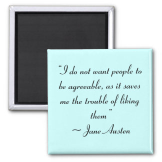 Don't Want People to Be Agreeable Jane Austen Square Magnet