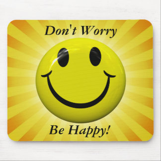 Don t Worry Be Happy Face Mousepad Mousepads