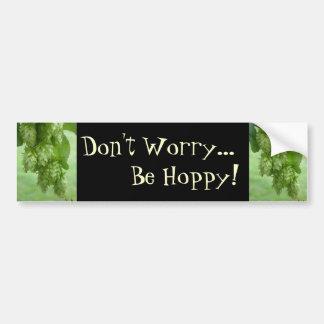 Don t Worry Be Hoppy Bumper Sticker