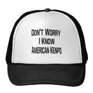 Don t Worry I Know American Kenpo Mesh Hats