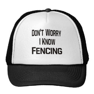 Don t Worry I Know Fencing Trucker Hats
