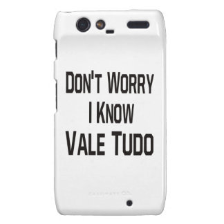 Don t worry i know Vale Tudo Droid RAZR Covers