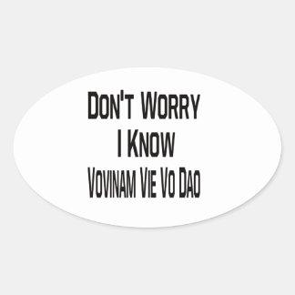 Don t Worry I Know Vovinam vie vo dao Stickers