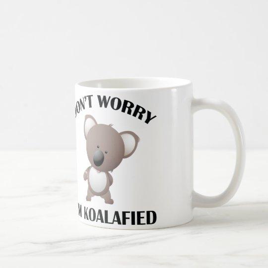 Don't Worry I'm Koalafied Coffee Mug