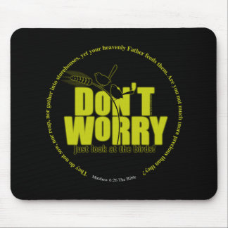 Don t Worry Mousepad - Dark Colors