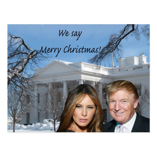 Donald and Melania: We say Merry Christmas! Postcard