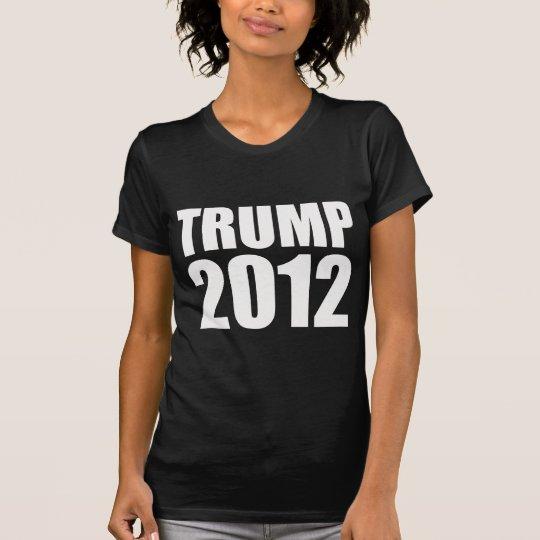 DONALD TRUMP 2012 T-Shirt