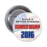 Donald Trump 2016 Build a Better America 6 Cm Round Badge
