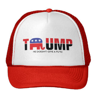 Donald Trump 2016 - He doesn't give a fu*k Cap
