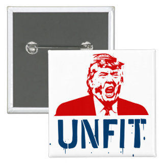 "Donald Trump Button ""UNFIT"" for President"
