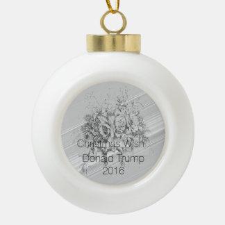 Donald Trump Christmas wish Ceramic Ball Decoration