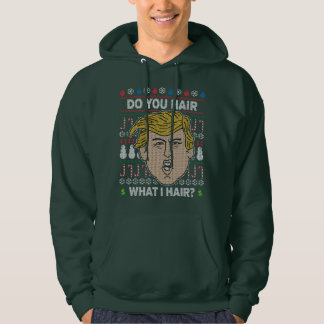 Donald Trump Do You Hair What I Hair Hoodie
