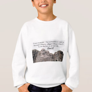 Donald Trump = Don'T Sweatshirt