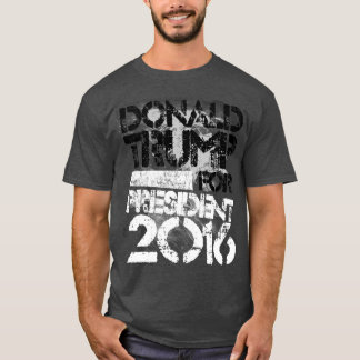 Donald Trump for President Grunge T-Shirt