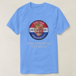 Donald Trump - Make California Wet Again T-Shirt
