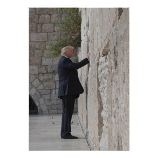 Donald Trump Places Note In Western Wall Poster