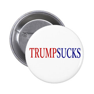 Donald Trump Sucks # president 6 Cm Round Badge