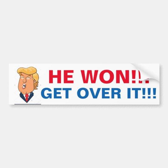 Donald Trump won, so get over it Bumper