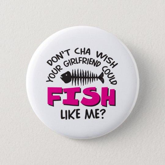 Doncha Wish 6 Cm Round Badge