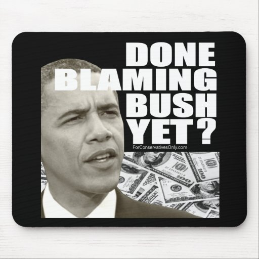 Done Blaming Bush Yet? Mouse Pads