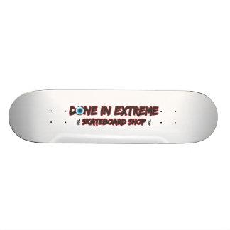 Done In Extreme Skateboard Shop Skateboard