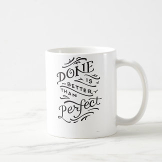 done is better than perfect - black and white coffee mug