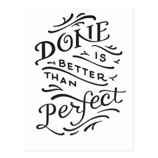 done is better than perfect - black and white postcard