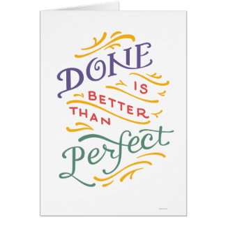 Done is Better Than Perfect - color Card