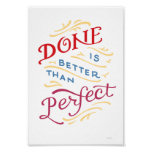 Done is Better Than Perfect colour poster