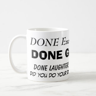 DONE WATER?, Did you do your Done Girl Dance to... Coffee Mug