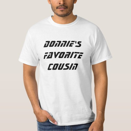 Donnie's Favourite Cousin Shirts