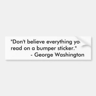 Don't Always Believe the Bumper Sticker