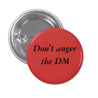 Don't Anger the DM pinback button
