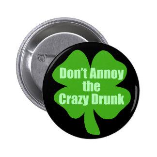 Don't Annoy The Crazy Drunk 6 Cm Round Badge