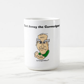 Don't Annoy the Curmudgeon!  Mug