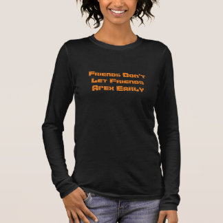 Don't Apex Early Long Sleeve T-Shirt