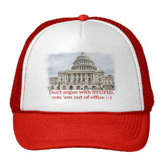 Don't argue with STUPID... Hat