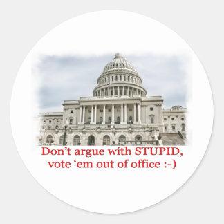 Don't argue with STUPID... Round Sticker