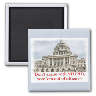 Don't argue with STUPID... Square Magnet