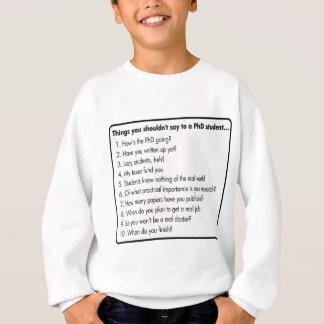 Don't ask a PhD Sweatshirt