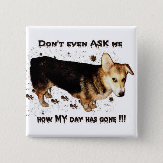 Don't Ask About MY Day... 15 Cm Square Badge