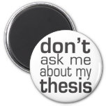 Don't ask me About my thesis