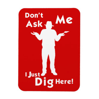Don't Ask Me Fridge Magnet