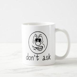 Don't Ask whit Basic White Mug