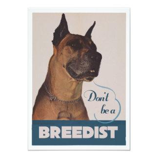 Dont be a breedist 13 cm x 18 cm invitation card
