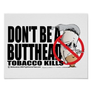 Don't Be A Butthead Poster
