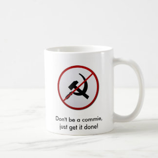 Don't be a commie! basic white mug