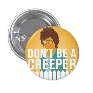 Don't Be a Creeper 3 Cm Round Badge