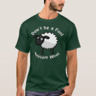 Don't be a Fool Dark T-shirt