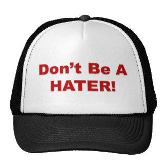 Don't Be A Hater! Cap